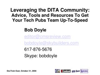 Leveraging the DITA Community:  Advice, Tools and Resources To Get Your Tech Pubs Team Up-To-Speed