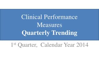 Clinical Performance Measures Quarterly Trending