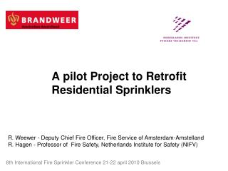 A pilot Project to Retrofit Residential Sprinklers