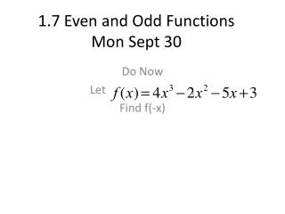 1.7 Even and Odd Functions Mon Sept 30