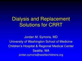 Dialysis and Replacement Solutions for CRRT