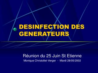 DESINFECTION DES GENERATEURS