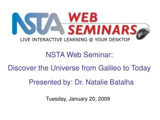 NSTA Web Seminar: Discover the Universe from Galileo to Today