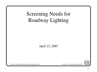 Screening Needs for  Roadway Lighting
