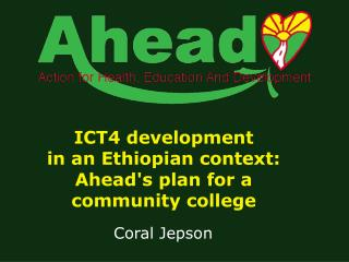 ICT4 development in an Ethiopian context: Ahead's plan for a community college
