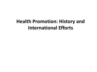 Health Promotion: History and International Efforts