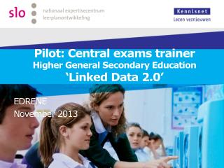Pilot: Central  exams  trainer Higher General Secondary Education ' Linked Data  2.0'