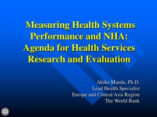 Measuring Health Systems Performance and NHA:  Agenda for Health Services Research and Evaluation