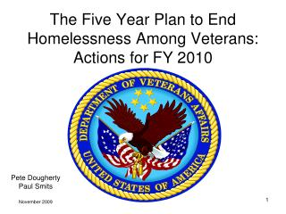 The Five Year Plan to End Homelessness Among Veterans: Actions for FY 2010