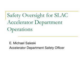 Safety Oversight for SLAC Accelerator Department Operations