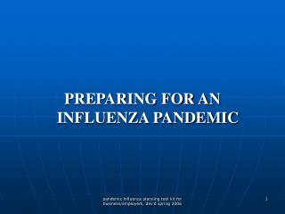 PREPARING FOR AN INFLUENZA PANDEMIC