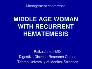 Management conference MIDDLE AGE WOMAN WITH RECURRENT HEMATEMESIS