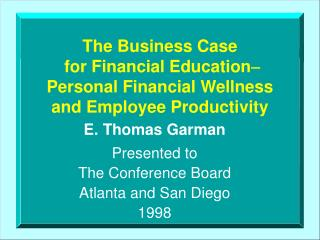 The Business Case  for Financial Education- Personal Financial Wellness and Employee Productivity