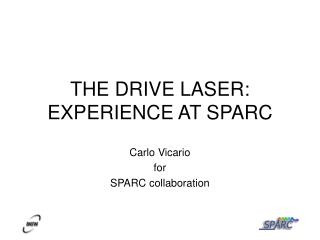 THE DRIVE LASER: EXPERIENCE AT SPARC