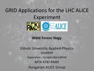 GRID  Applications for the  LHC ALICE  Experiment