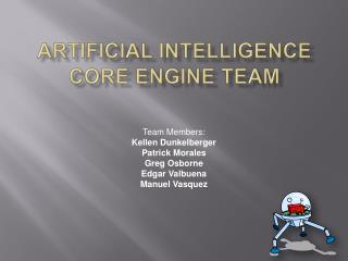 Artificial Intelligence Core Engine Team