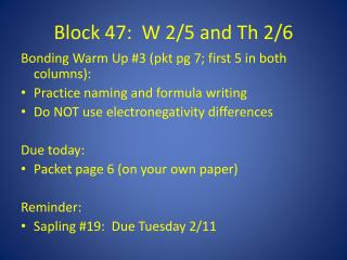 Block 47:  W 2/5 and  Th  2/6