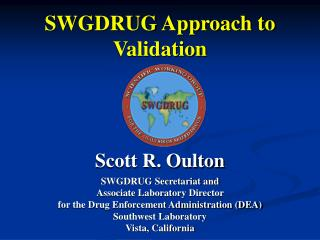 SWGDRUG Approach to Validation