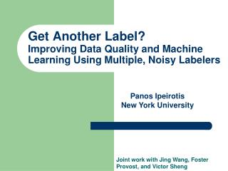 Get Another Label? Improving Data Quality and Machine Learning Using Multiple, Noisy Labelers