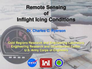 Remote Sensing of Inflight Icing Conditions Dr. Charles C. Ryerson