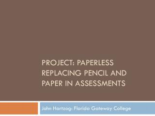 Project: Paperless Replacing Pencil and Paper in Assessments
