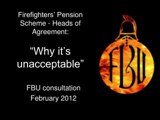 """Firefighters' Pension Scheme - Heads of Agreement: """"Why it's unacceptable"""""""