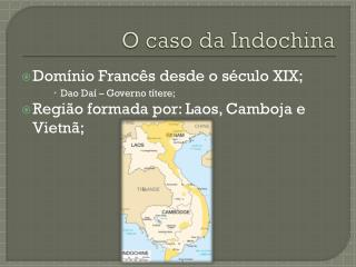 O caso da Indochina