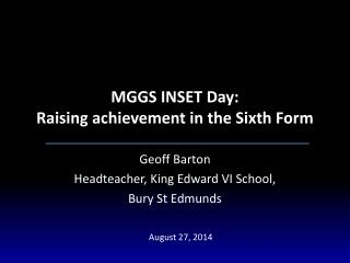 MGGS INSET Day: Raising achievement in the Sixth Form