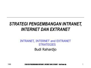 STRATEGI PENGEMBANGAN INTRANET, INTERNET DAN EXTRANET