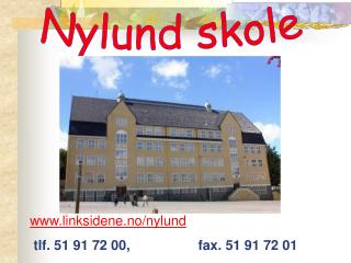 linksidene.no/nylund tlf. 51 91 72 00, fax . 51 91 72 01