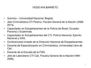 YESID AYA BARRETO Químico – Universidad Nacional, Bogotá