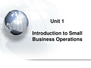 Unit  1 Introduction to Small Business Operations