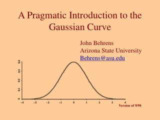 A Pragmatic Introduction to the Gaussian Curve