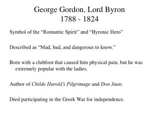 George Gordon, Lord Byron 1788 - 1824