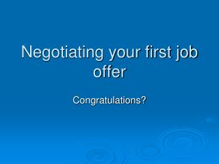 Negotiating your first job offer