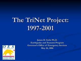 The TriNet Project: 1997-2001