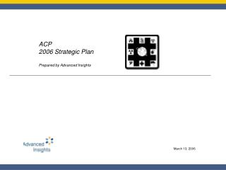 ACP 2006 Strategic Plan Prepared by Advanced Insights