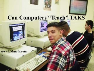 "Can Computers ""Teach"" TAKS"