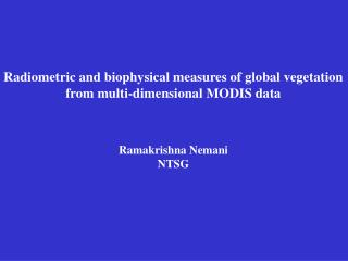 Radiometric and biophysical measures of global vegetation from multi-dimensional MODIS data