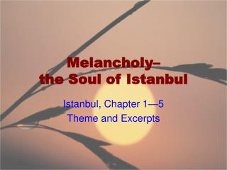Melancholy– the Soul of Istanbul