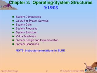 Chapter 3:  Operating-System Structures 9/15/03