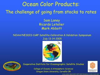 Ocean Color Products: The challenge of going from stocks to rates