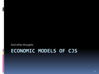 Economic Models of CJS