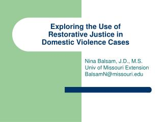Exploring the Use of Restorative Justice in  Domestic Violence Cases