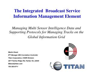 The Integrated  Broadcast Service Information Management Element