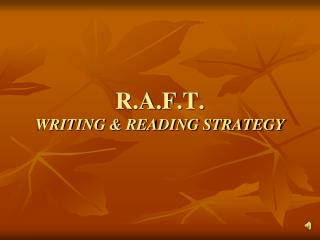 R.A.F.T.  WRITING & READING STRATEGY