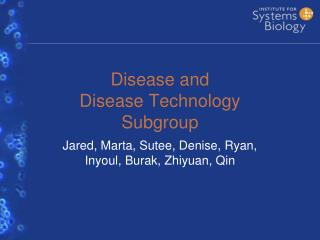 Disease and  Disease Technology  Subgroup