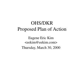 OHS/DKR Proposed Plan of Action