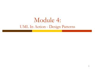 Module 4:  UML In Action - Design Patterns