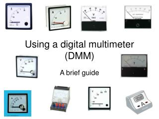 Using a digital multimeter (DMM)
